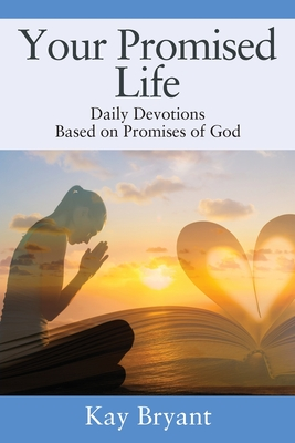 Your Promised Life: Daily Devotions Based on Promises of God Cover Image