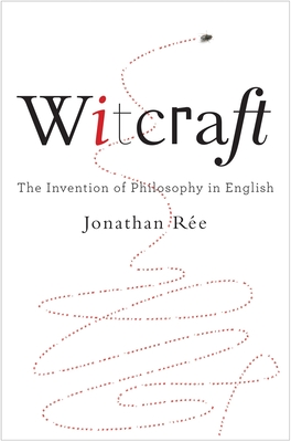 Witcraft: The Invention of Philosophy in English Cover Image