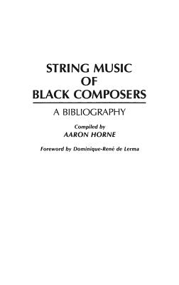 String Music of Black Composers: A Bibliography (Music Reference Collection) Cover Image