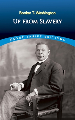 Up from Slavery (Dover Thrift Editions) Cover Image