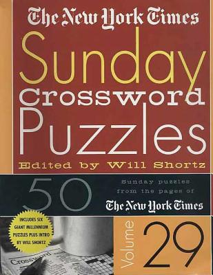 The New York Times Sunday Crossword Puzzles Volume 29: 50 Sunday puzzles from the pages of The New York Times Cover Image