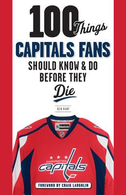 100 Things Capitals Fans Should Know & Do Before They Die (100 Things...Fans Should Know) Cover Image