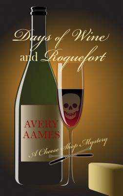 Days of Wine and Roquefort (Cheese Shop Mysteries) Cover Image