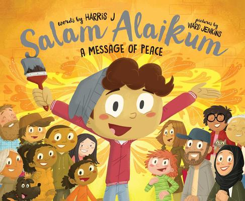 Salam Alaikum: A Message of Peace by Harris J.