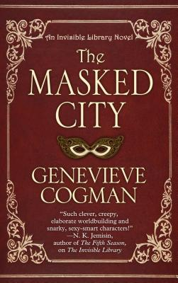 The Masked City (Invisible Library Novel) Cover Image