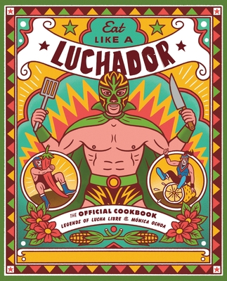 Eat Like a Luchador: The Official Cookbook Cover Image