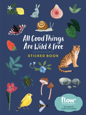 All Good Things Are Wild and Free Sticker Book (Flow) Cover Image