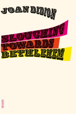 Slouching Towards Bethlehem: Essays (FSG Classics) Cover Image