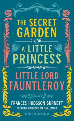Frances Hodgson Burnett: The Secret Garden, A Little Princess, Little Lord Fauntleroy (LOA #323) Cover Image