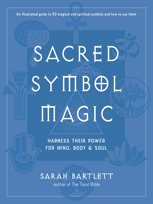 Sacred Symbol Magic: Harness Their Power for Mind, Body, and Soul Cover Image