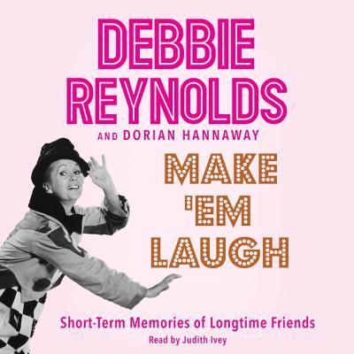 Make 'em Laugh: Short-Term Memories of Longtime Friends Cover Image