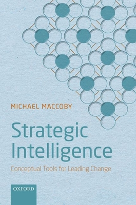 Strategic Intelligence: Conceptual Tools for Leading Change Cover Image