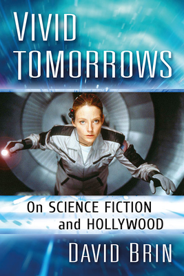 Vivid Tomorrows: On Science Fiction and Hollywood Cover Image