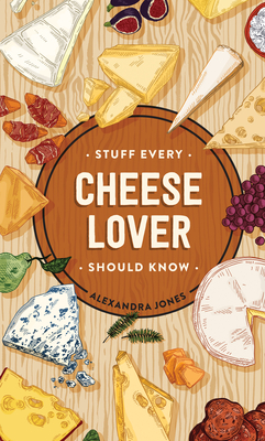 Stuff Every Cheese Lover Should Know (Stuff You Should Know #29) Cover Image