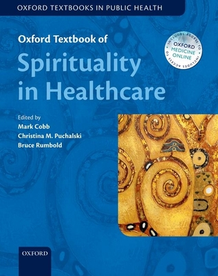 Oxford Textbook of Spirituality in Healthcare (Oxford Textbooks in Public Health) Cover Image