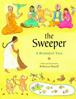The Sweeper: A Buddhist Tale by Rebecca Hazell