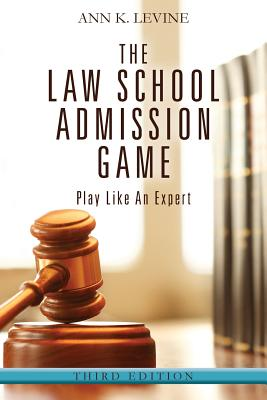 The Law School Admission Game: Play Like An Expert, Third Edition Cover Image