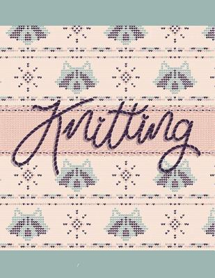 Knitting: Knitting Design Graph Paper 40 Stitches = 50 rows, Designing your own patterns by yourself. Record and Create your pro Cover Image