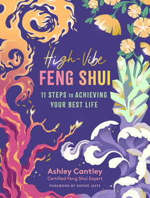 High-Vibe Feng Shui: 11 Steps to Achieving Your Best Life Cover Image