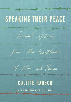 Speaking Their Peace: Personal Stories from the Frontlines of War and Peace Cover Image