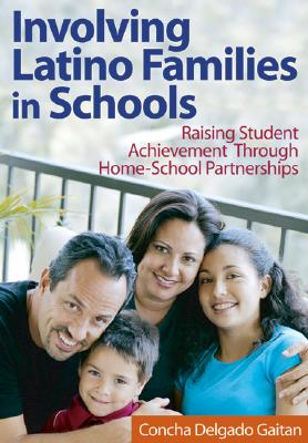 Involving Latino Families in Schools: Raising Student Achievement Through Home-School Partnerships Cover Image