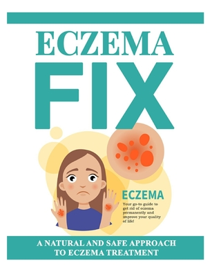 Eczema Fix: a natural and safe approach to Eczema treatment Cover Image