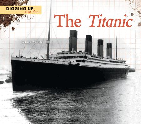 The Titanic (Digging Up the Past) Cover Image