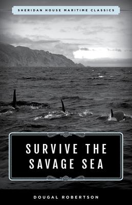Survive the Savage Sea: Sheridan House Maritime Classics Cover Image
