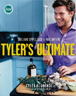 Tyler's Ultimate: Brilliant Simple Food to Make Any Time Cover Image