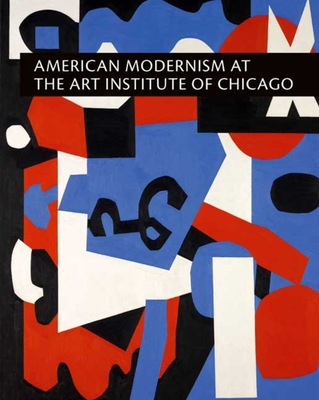 Cover for American Modernism at the Art Institute of Chicago
