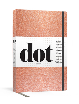 Dot Journal (Rose Gold): A dotted, blank journal for list-making, journaling, goal-setting: 256 pages with elastic closure and ribbon marker Cover Image