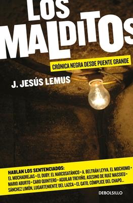 Los malditos / The Damned: Cronica negra desde Puente Grande Cover Image