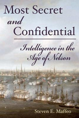 Most Secret and Confidential: Intelligence in the Age of Nelson Cover Image