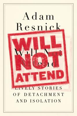 Will Not Attend: Lively Stories of Detachment and Isolation Cover Image