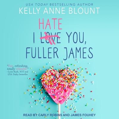 I Hate You, Fuller James Lib/E Cover Image