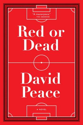 Cover of Red or Dead by David Peace