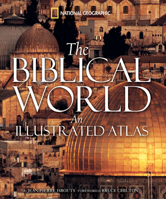 The Biblical World: An Illustrated Atlas Cover Image