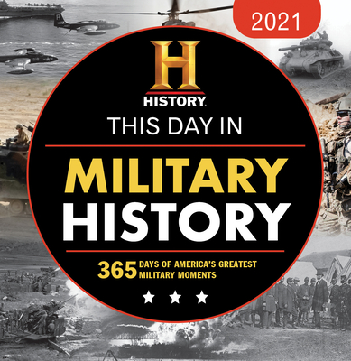 2021 History Channel This Day in Military History Boxed Calendar: 365 Days of America's Greatest Military Moments Cover Image