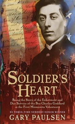 Soldier's Heart: Being the Story of the Enlistment and Due Service of the Boy Charley Goddard in the First Minnesota Volunteers Cover Image
