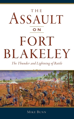 Assault on Fort Blakeley: The Thunder and Lightning of Battle (Civil War) Cover Image