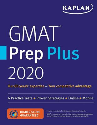 GMAT Prep Plus 2020: 6 Practice Tests + Proven Strategies + Online + Mobile (Kaplan Test Prep) Cover Image