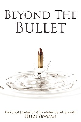 Beyond the Bullet: Personal Stories of Gun violence Aftermath Cover Image