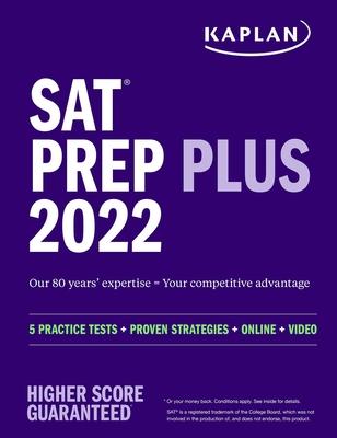 SAT Prep Plus 2022: 5 Practice Tests + Proven Strategies + Online + Video (Kaplan Test Prep) Cover Image