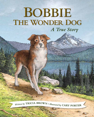 Bobbie the Wonder Dog: A True Story Cover Image
