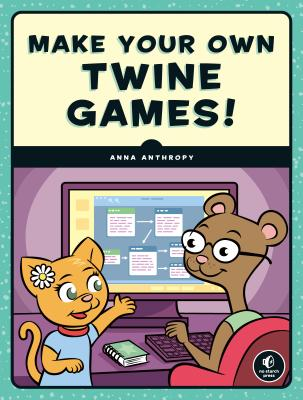 Make Your Own Twine Games! Cover Image