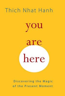 You Are Here: Discovering the Magic of the Present Moment Cover Image
