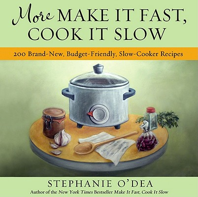 More Make It Fast, Cook It Slow Cover