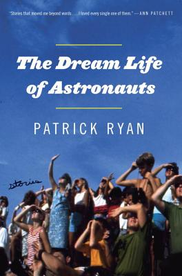 The Dream Life of Astronauts Cover
