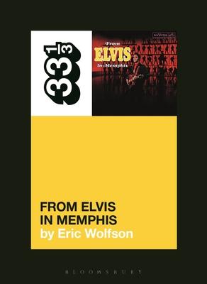 Elvis Presley's from Elvis in Memphis (33 1/3 #150) Cover Image