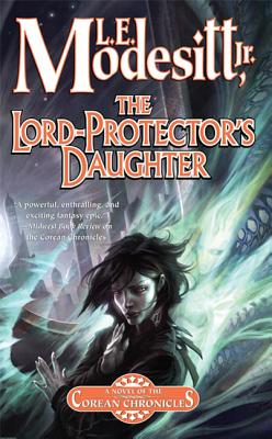 The Lord-Protector's Daughter: The Seventh Book of the Corean Chronicles Cover Image
